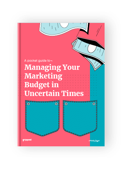A Pocket Guide to Managing Your Marketing Budget in Uncertain Times